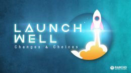 Launch Well: Changes & Choices