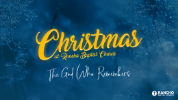 Christmas 2018   Part 1: The God Who Remembers