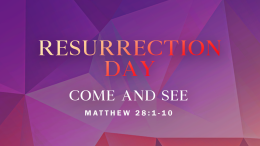 Easter 2019 | Resurrection Sunday: Come and See