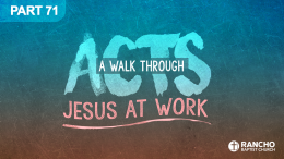 Acts | Part 71: A Ministry of Encouragement Part 2