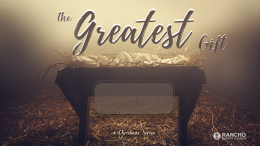 The Greatest Gift: The Savior Promised