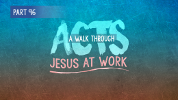Acts | Part 96: Sailing Through Rough Waters